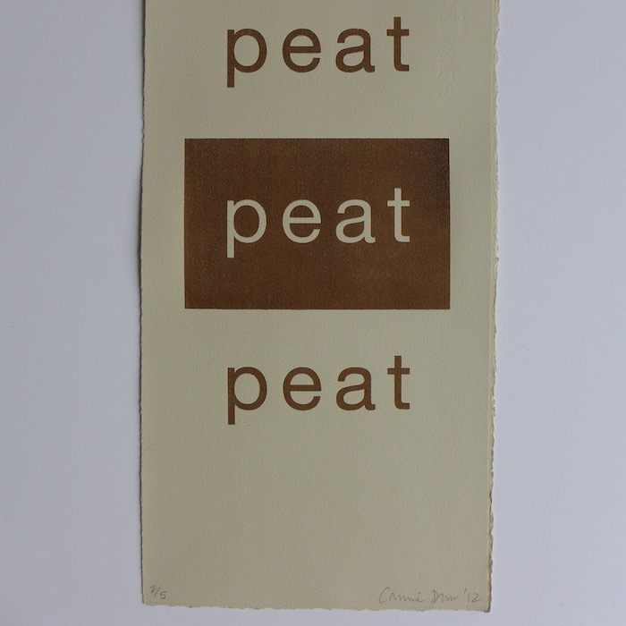 Caroline Dear peat,peat,peat screenprint